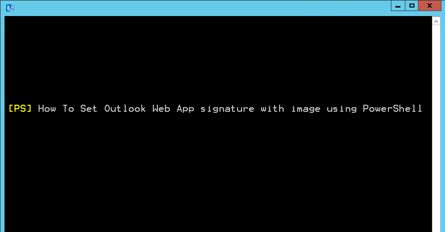 How to set Outlook Web App signature with image using PowerShell